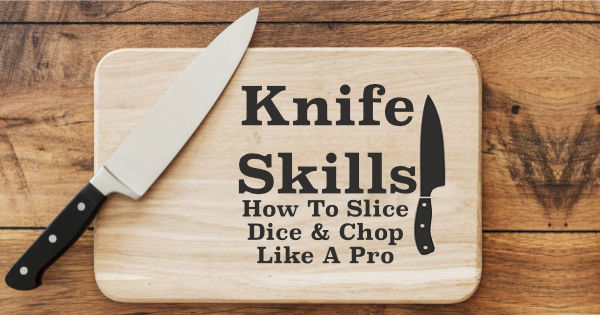 Kitchen Knife Skills how to cut like a chef