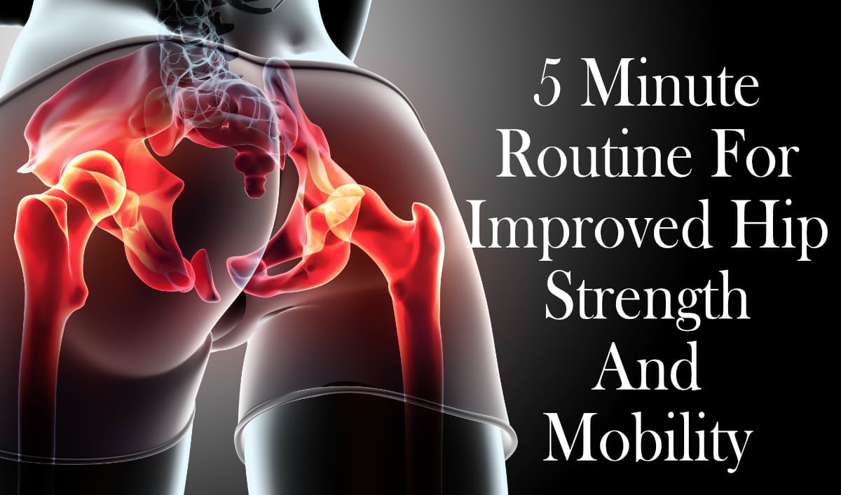 5 Minute Routine Hip Strength Mobility